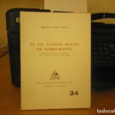 Libros de segunda mano: EL DR. GASPAR BRAVO DE SOBREMONTE-ESTUDIO BIOGRÁFICO Y ASPECTOS TOCO-GINECOLÓGICOS DE SUS OBRAS. Lote 82210584