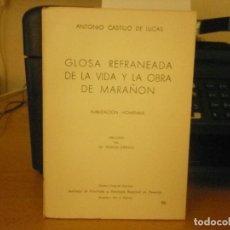Libros de segunda mano: GLOSA REFRANEADA DE LA VIDA Y LA OBRA DE MARAÑON (DR. ANTONIO CASTILLO DE LUCAS). Lote 82211216