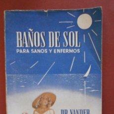 Libros de segunda mano: BAÑOS DE SOL PARA SANOS Y ENFERMOS. DR. VANDER. Lote 82279196