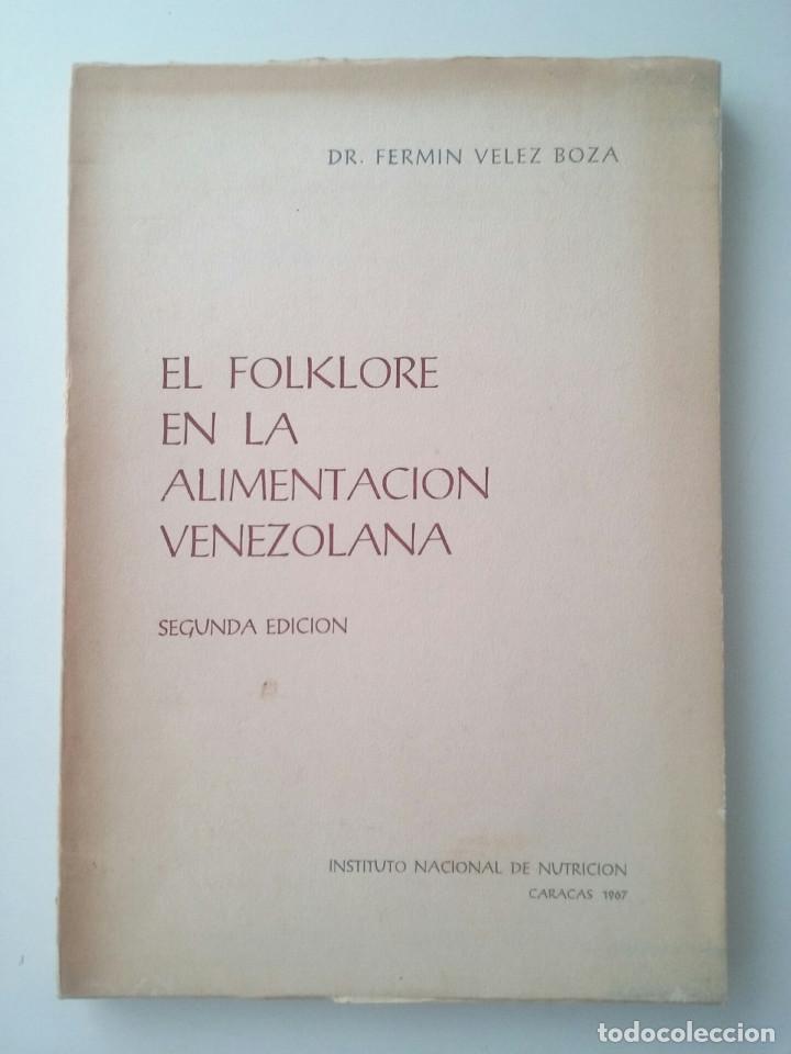 EL FOLKLORE EN LA ALIMENTACIÓN VENEZOLANA - DR. FERMÍN VÉLEZ BOZA (Libros de Segunda Mano - Ciencias, Manuales y Oficios - Medicina, Farmacia y Salud)