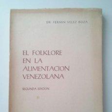 Libros de segunda mano - El folklore en la alimentación venezolana - Dr. Fermín Vélez Boza - 82297892