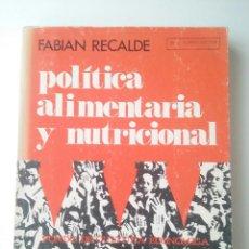 Libros de segunda mano: POLITICA ALIMENTARIA Y NUTRICIONAL - FABIÁN RECALDE (FONDO DE CULTURA ECONÓMICA 1970) - DEDICADO. Lote 82479592