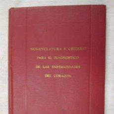 Libros de segunda mano: NOMENCLATURA Y CRITERIO PARA EL DIAGNOSTICO DE LAS ENFERMEDADES CORAZON - VV.AA, BUENOS AIRES 1946. Lote 82898640