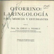 Libros de segunda mano: OTORRINO LARINGOLOGÍA. EMILIO A. WESELY. SALVAT EDITORES. BARCELONA. 1942. Lote 83468400