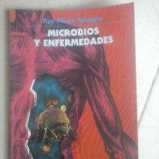 Libros de segunda mano: MICROBIOS Y ENFERMEDADES. RUY PÉREZ TAMAYO.. Lote 84206970