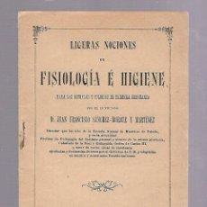 Libros de segunda mano: LIGERAS NOCIONES DE FISIOLOGIA E HIGIENE. JUAN FRANCISCO SANCHEZ-MORATE Y MARTINEZ. 1905. MADRID. Lote 84579856