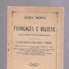 Libros de segunda mano: LIGERAS NOCIONES DE FISIOLOGIA E HIGIENE. JUAN FRANCISCO SANCHEZ-MORATE Y MARTINEZ. 1905. MADRID. Lote 84579888