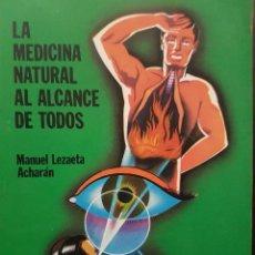 Libros de segunda mano: LA MEDICINA NATURAL AL ALCNCE DE TODOS.MANUEL LAZAETA ACHARÁN. EDITORIAL KIER.. Lote 84855728