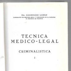 Libros de segunda mano: TECNICA MEDICO-LEGAL. CRIMINALISTICA I. 1953. EDITORIAL SABER, VALENCIA. LEOPOLDO LOPEZ.. Lote 85036856