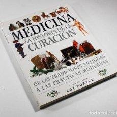 Livres d'occasion: MEDICINA LA HISTORIA DE LA CURACION ROY PORTER, LISMA 2002 224 PAGINAS MUY ILUSTRADO. Lote 209402341
