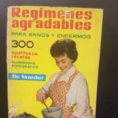 Libros de segunda mano: REGÍMENES AGRADABLES,PARA SANOS Y ENFERMOS. DR.VANDER.. Lote 86044068