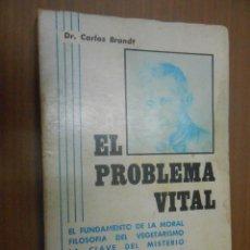Libros de segunda mano: DOCTOR CARLOS BRANDT EL PROBLEMA VITAL (FILOSOFIA DEL VEGETARISMO) PROLOGO DR. CAPO BARCELONA 1972. Lote 86091052