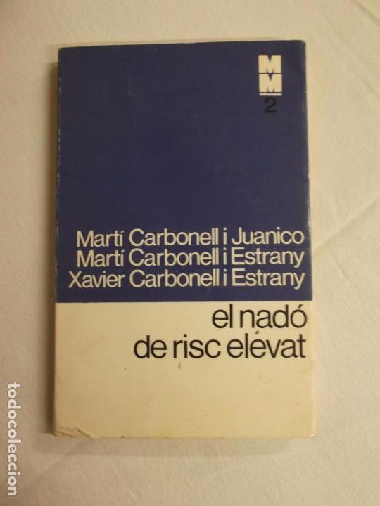 EL NADO DE RISC ELEVAT. MARTI CARBONELL. EDC.62 (Libros de Segunda Mano - Ciencias, Manuales y Oficios - Medicina, Farmacia y Salud)