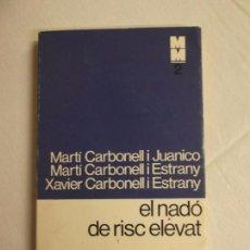 Libros de segunda mano: EL NADO DE RISC ELEVAT. MARTI CARBONELL. EDC.62. Lote 86260684
