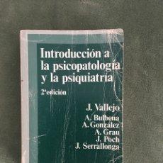 Libros de segunda mano: LIBRO. INTRODUCCIÓN A LA PSICOPATOLOGÍA Y LA PSIQUIATRÍA. J. VALLEJO. 2ª EDICIÓN. SALVAR. Lote 86359384