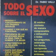 Libros de segunda mano: TODO SOBRE EL SEXO FABIO FRANCESCO VALLI VECCHI 1988. Lote 86510272