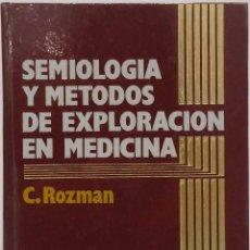 Libros de segunda mano: C. ROZMAN - SEMIOLOGÍA Y MÉTODOS DE EXPLORACIÓN EN MEDICINA. SALVAT, 1986.. Lote 86706040