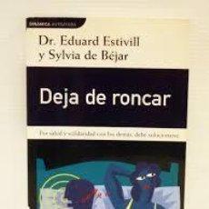 Libros de segunda mano: DEJA DE RONCAR. DR. EDUARD ESTIVILL Y SYLVIA DE BEJAR. Lote 86984164