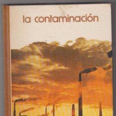 Libros de segunda mano: LA CONTAMINACIÓN. BIBLIOTECA SALVAT DE GRANDES TEMAS Nº 1.. Lote 86995736