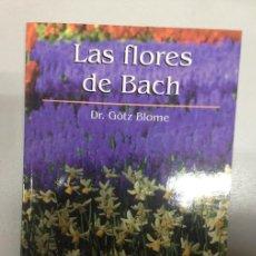 Libros de segunda mano: LAS FLORES BACH - DR. GOTZ BLOME. Lote 87439044
