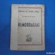 Libros de segunda mano: 1 ANTIGUO LIBRO AÑO 1947 - HEMORRAGIAS ( BIBLIOTECA DEL AUXILIAR MEDICO - PEDRO FERRIS GOMEZ ). Lote 87462268