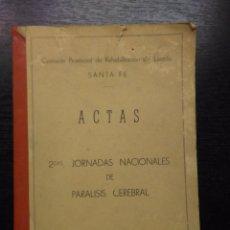 Libros de segunda mano: ACTAS DE LAS SEGUNDAS JORNADAS NACIONALES DE PARALISIS CEREBRAL, 1969. Lote 87574008