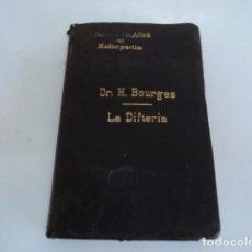 Libros de segunda mano: ANTIGUO LIBRO MEDICINA PRACTICO MEDICO LA DIFTERIA POR DR H. BOURGES BARCELONA ESPASA 1894. Lote 88151068