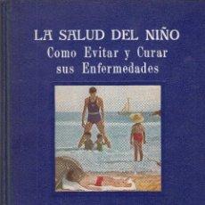 Libros de segunda mano: DR. VANDER. LA SALUD DEL NIÑO. CONSERVAR LA SALUD Y CURAR LAS ENFERMEDADES. BARCELONA, 1947.. Lote 87575860