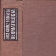 Libros de segunda mano: DERMATOLOGIA --JOSE GOMEZ ORBANEJA. Lote 88350960