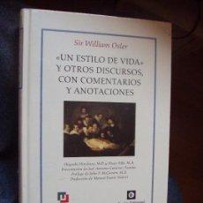Libros de segunda mano: 'UN ESTILO DE VIDA' Y OTROS DISCURSOS, CON COMENTARIOS Y ANOTACIONES - SIR WILLIAM OSLER. Lote 88824116
