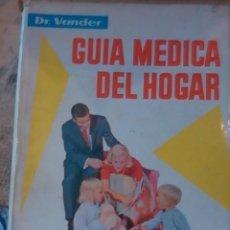 Libros de segunda mano: DR. VANDER: GUÍA MEDICA DEL HOGAR. TOMO I (BARCELONA, 1967) MODERNA MEDICINA NATURAL.. Lote 89061492