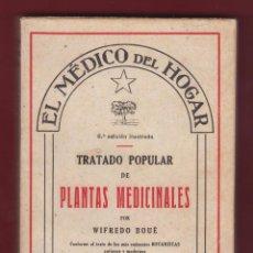 Libros de segunda mano: TRATADO POPULAR DE PLANTAS MEDICINALES WIFREDO BOUE 304 PAGINAS BARCELONA AÑO 1945 LE1989. Lote 89160560