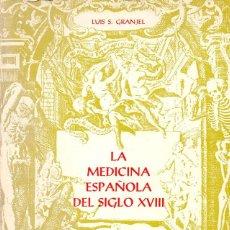 Libros de segunda mano: LUIS S. GRANJEL : LA MEDICINA ESPAÑOLA DEL SIGLO XVIII (UNIVERSIDAD DE SALAMANCA, 1979). Lote 89202180