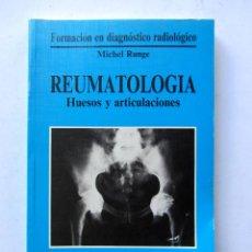Libros de segunda mano: REUMATOLOGÍA. HUESOS Y ARTICULACIONES. MICHEL RUNGE. Lote 128970027