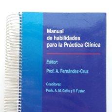 Libros de segunda mano: MANUAL DE HABILIDADES PARA LA PRÁCTICA CLÍNICA - A. FERNÁNDEZ CRUZ. Lote 89278128