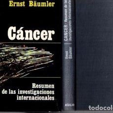 Libros de segunda mano: CÁNCER - ERNST BÄUMLER - EDITORIAL AGUILAR 1970 / 1ª EDICION. Lote 89287136