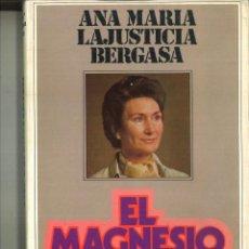 Libros de segunda mano: EL MAGNESIO. ANA MARÍA LAJUSTICIA BERGASA. Lote 89298832