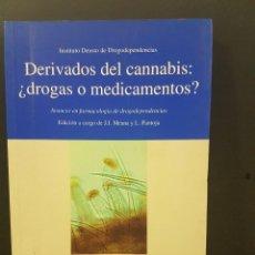 Libros de segunda mano: DERIVADOS DEL CANNABIS:¿DROGAS O MEDICAMENTOS?. Lote 89819848