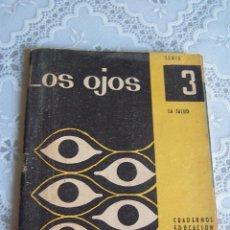 Libros de segunda mano - LOS OJOS. SERIE LA SALUD 3. CUADERNOS EDUCACIÓN FUNDAMENTAL, 1959. - 90086208