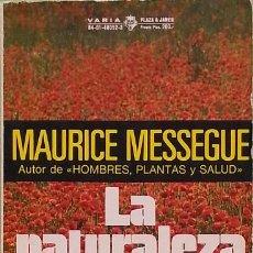 Libros de segunda mano: LA NATURALEZA TIENE RAZÓN - MAURICE MESSEGUÉ. Lote 90089552