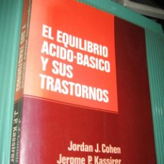 Libros de segunda mano: EL EQUILIBRIO ACIDO BASE Y SUS TRASTORNOS -JORDAN J.COHEN JEROME P.KASSIRER - SALVAT. Lote 90098288