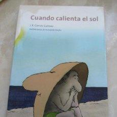 Libros de segunda mano: CUANDO CALIENTA EL SOL - DERMATOLOGÍA - GARCES GATNAU - ILUSTRACIONES FERNANDO KROHN. Lote 90098820