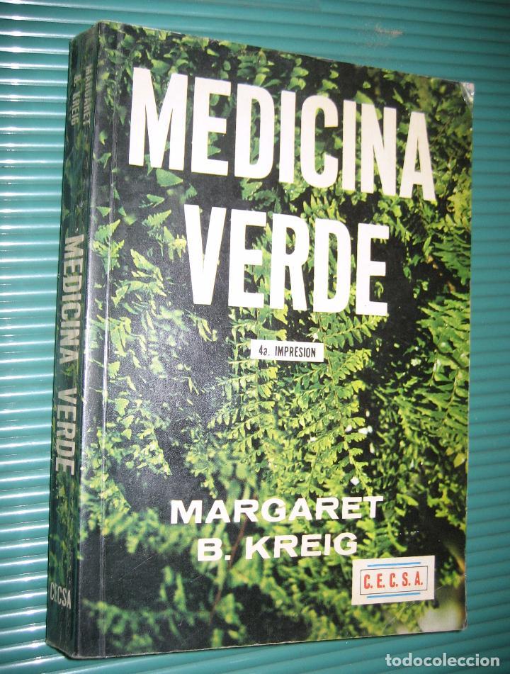 MEDICINA VERDE - MARGARET B. KREIG - LA BUSQUEDA DE LAS PLANTAS QUE CURAN - RARO.ENVÍO CERTIF 9 (Libros de Segunda Mano - Ciencias, Manuales y Oficios - Medicina, Farmacia y Salud)