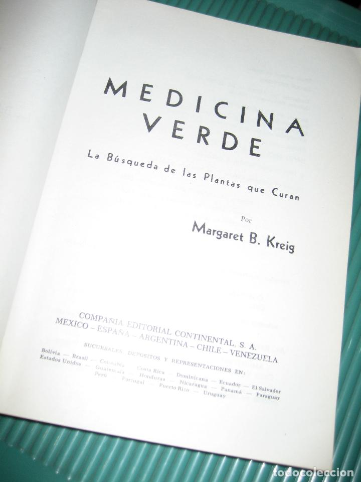 Libros de segunda mano: MEDICINA VERDE - MARGARET B. KREIG - LA BUSQUEDA DE LAS PLANTAS QUE CURAN - RARO.envío certif 9 - Foto 3 - 177088528