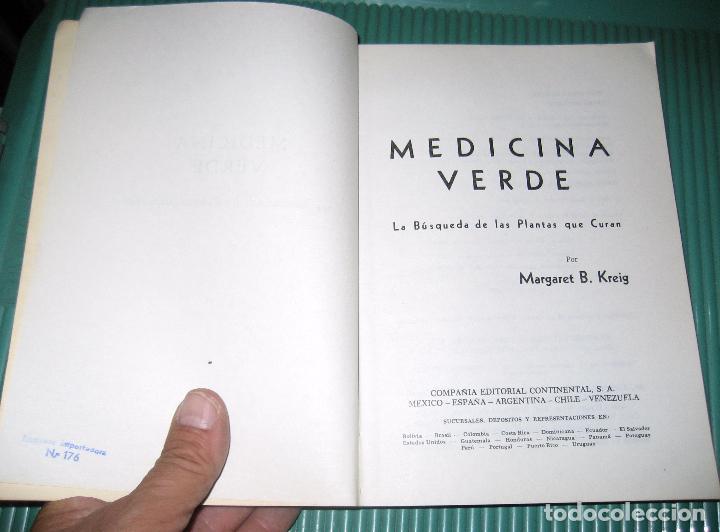 Libros de segunda mano: MEDICINA VERDE - MARGARET B. KREIG - LA BUSQUEDA DE LAS PLANTAS QUE CURAN - RARO.envío certif 9 - Foto 4 - 177088528
