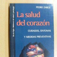 Libros de segunda mano: LA SALUD DEL CORAZÓN, CUIDADOS, SÍNTOMAS Y MEDIDAS PREVENTIVAS / PEDRO ZARCO / 1996. Lote 90230924