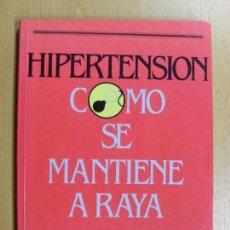 Libros de segunda mano: HIPERTENSION COMO SE MANTIENE A RAYA DR. LUCIANO CANDEL - DR. SALVA / 1988. Lote 90231012