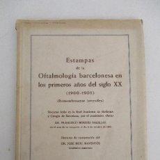 Libros de segunda mano: ESTAMPAS DE LA OFTALMOLOGIA BARCELONESA EN LOS PRIMEROS AÑOS DEL SIGLO XX - 1900-1905. Lote 90246056