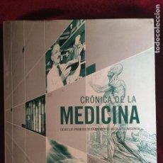 Libros de segunda mano: CRÓNICA DE LA MEDICINA DESDE LOS PRIMEROS DESCUBRIMIENTOS HASTA LA TECNOCIENCIA - PLAZA & JANÉS 2004. Lote 222638797