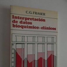 Libros de segunda mano: INTERPRETACIÓN DE DATOS BIOQUÍMICO-CLÍNICOS - C. G. FRASER, 1988. Lote 90617360